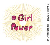 hand drawn quote girl power ...   Shutterstock .eps vector #1029845953