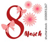 greeting card for march 8.... | Shutterstock .eps vector #1030051267