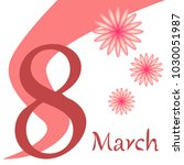 greeting card for march 8.... | Shutterstock .eps vector #1030051987