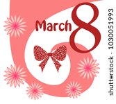 greeting card for march 8.... | Shutterstock .eps vector #1030051993