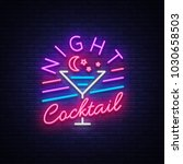 night cocktail is a neon sign.... | Shutterstock .eps vector #1030658503