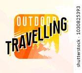outdoor travelling logotype... | Shutterstock .eps vector #1030825393