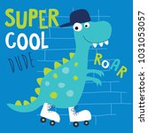 cool roller skater dinosaur...