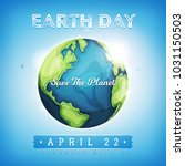 happy earth day background ... | Shutterstock .eps vector #1031150503
