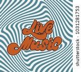 live music. vector handwritten... | Shutterstock .eps vector #1031281753