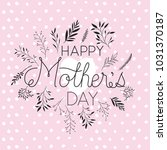 happy mothers day handmade font ... | Shutterstock .eps vector #1031370187