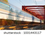 speed train on the old iron... | Shutterstock . vector #1031443117