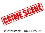 crime scene stamp text on white | Shutterstock .eps vector #1031449207