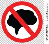 forbidden thinking  stop brain  ... | Shutterstock .eps vector #1031516173
