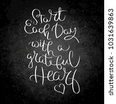 start each day with a grateful... | Shutterstock .eps vector #1031639863