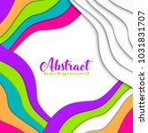 bright colorful asymmetric 3d... | Shutterstock .eps vector #1031831707
