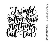 i would rather have nothing but ... | Shutterstock .eps vector #1031902477