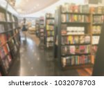 the blurred view of bookstore... | Shutterstock . vector #1032078703