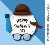 happy fathers day hat glasses... | Shutterstock .eps vector #1032267037
