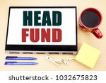 Small photo of Hand writing text caption inspiration showing Head Fund. Business concept for Investment Funding Money