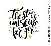 the stars will shine for you... | Shutterstock .eps vector #1032744637