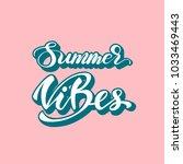 """""""summer vibes"""" lettering phrase....   Shutterstock .eps vector #1033469443"""