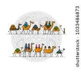 camels caravan  sketch for your ... | Shutterstock .eps vector #1033486873