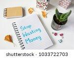 stop wasting money written in...   Shutterstock . vector #1033722703