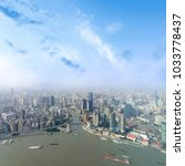 aerial view of shanghai city... | Shutterstock . vector #1033778437