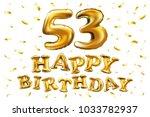 vector happy birthday 53th... | Shutterstock .eps vector #1033782937