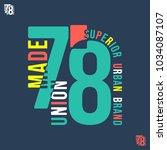 union made 78 t shirt print....   Shutterstock .eps vector #1034087107