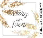 wedding invitation  leaves... | Shutterstock .eps vector #1034232217