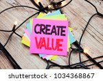 Small photo of Handwriting Announcement text showing Create Value. Business concept for Creating Motivation written on the wooden vintage background