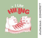 hiking boots and hand lettering ... | Shutterstock .eps vector #1034409877