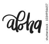 aloha hand lettering greeting... | Shutterstock .eps vector #1034956657