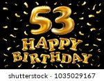 vector happy birthday 53th... | Shutterstock .eps vector #1035029167
