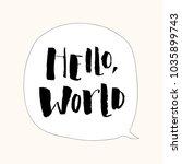 hello world. modern calligraphy ... | Shutterstock .eps vector #1035899743