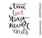 a true love story never ends.... | Shutterstock .eps vector #1035945613