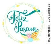 feliz pascua colorful lettering.... | Shutterstock .eps vector #1036258693