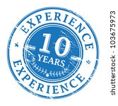 Grunge rubber stamp with the text 10 Years Experience written inside, vector illustration - stock vector