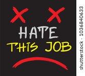 hate this job   handwritten... | Shutterstock .eps vector #1036840633