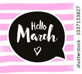 hello march greeting card. hand ... | Shutterstock .eps vector #1037153827