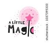 baby print  a little magic.... | Shutterstock .eps vector #1037395333