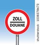 zoll douane road sign  eu... | Shutterstock .eps vector #1038378673