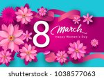 8 march. pink floral greeting... | Shutterstock .eps vector #1038577063