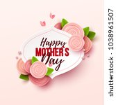 happy mothers day background... | Shutterstock .eps vector #1038961507