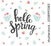 hello spring hand lettering...   Shutterstock .eps vector #1038995383