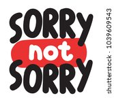 sorry not sorry. vector hand... | Shutterstock .eps vector #1039609543