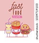 cute fast food kawaii cartoon | Shutterstock .eps vector #1039719103
