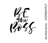 be the boss phrase. ink... | Shutterstock .eps vector #1039865917