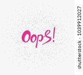 word oopsword oops. trend... | Shutterstock .eps vector #1039912027