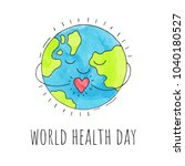 World Health Day. Planet Earth...