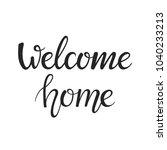 welcome home hand lettering... | Shutterstock .eps vector #1040233213