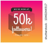 we're now at 50k followers... | Shutterstock .eps vector #1040244517