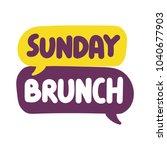 sunday brunch. vector hand... | Shutterstock .eps vector #1040677903